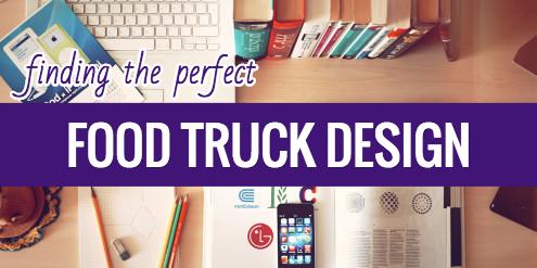 Food Truck Design 101 Strategies Tools And Killer Examples