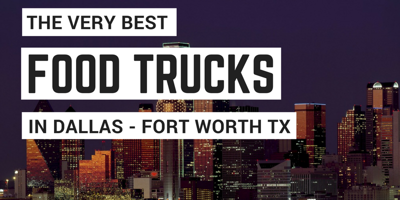 Best Food Truck Dallas Fort Worth
